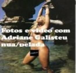 Fotos e vídeo com a apresentadora Adriane Galisteu nua/pelada