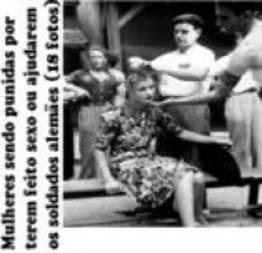 Mulheres sendo punidas por terem feito sexo ou ajudarem os soldados alemães (18