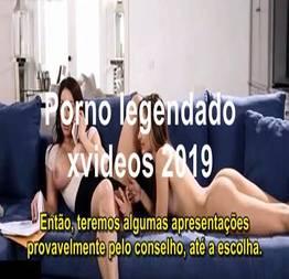 Porno legendado xvideos 2019
