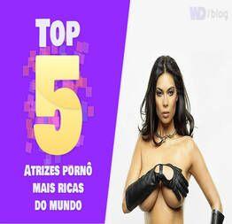 Top 5 atrizes pornô mais ricas do mundo